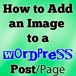 How to Add an Image to Wordpress Post or Page