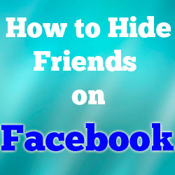How to Hide Friends on Facebook – A Quick Step-by-Step Guide with images