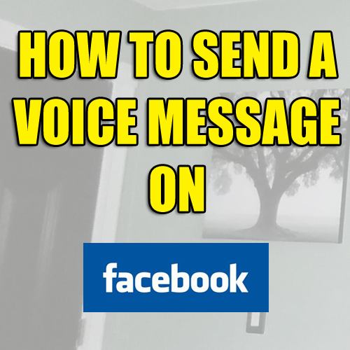 How to Send Voice Message on Facebook